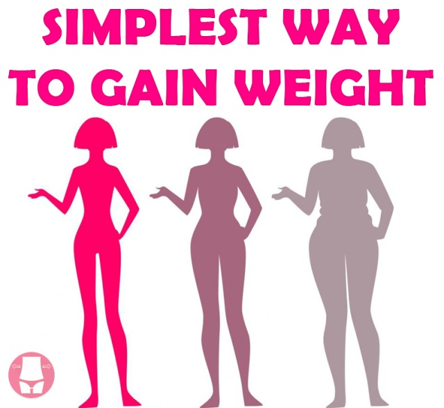 simplest way to gain weight fast